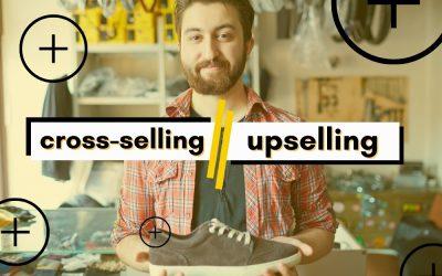 ¿Qué es y para qué te sirve el cross-selling y upselling?