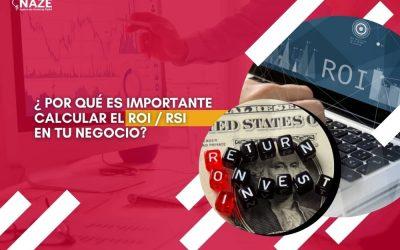 ¿ Por qué es importante calcular el ROI / RSI en tu negocio?