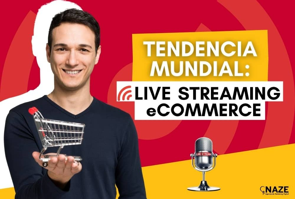 Tendencia Mundial: Live Streaming eCommerce