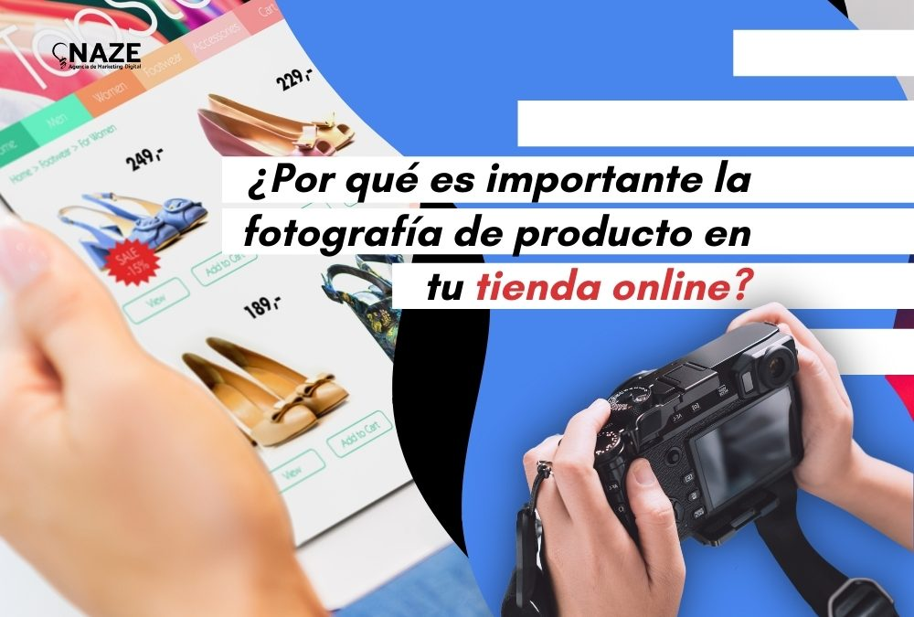 ¿Por qué es importante la fotografía de producto en tu tienda online?