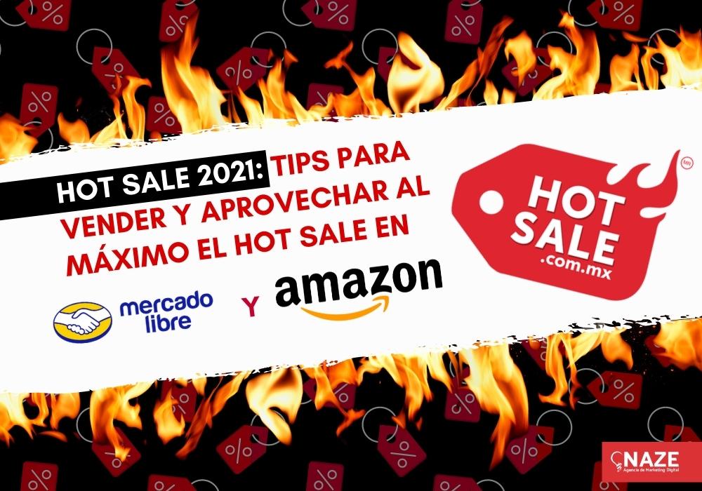 Hot Sale 2021: Tips para vender y aprovechar al máximo el Hot Sale en Mercado Libre y Amazon | Ndigital